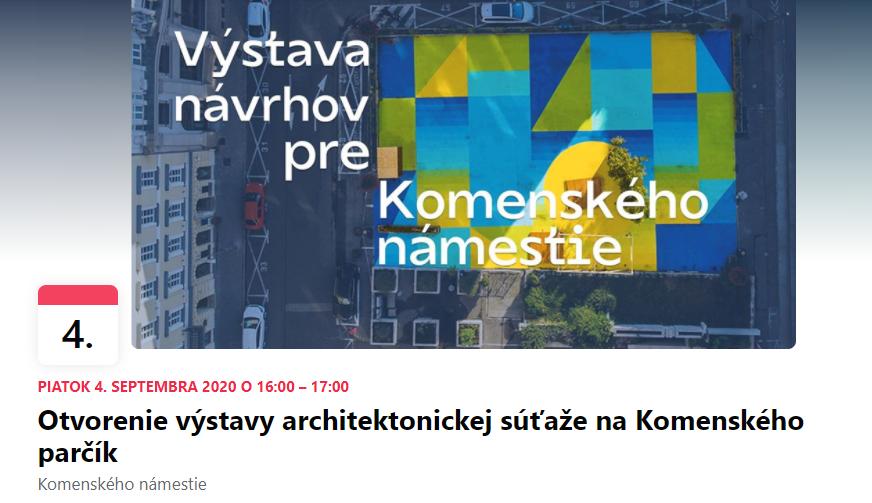 Piatok 4. Septembra 16:00 - Otvorenie výstavy architektonickej súťaže na Komenského parčík
